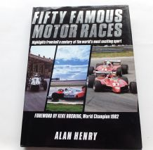 FIFTY FAMOUS MOTOR RACES (Alan Henry 1998)